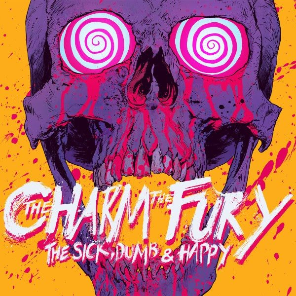 album cover the charm the fury the sick dumb & happy